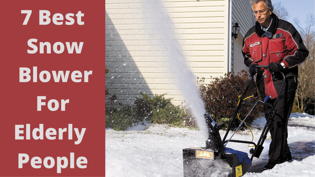 7 best snow blower for elderly people