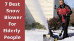 7 best snow blower for elderly people